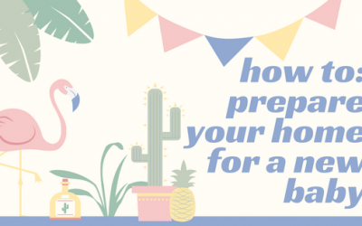 How to Prepare Your New Home for a Baby